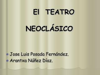 El TEATRO NEOCL
