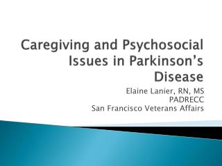 Caregiving and Psychosocial Issues in Parkinson s Disease