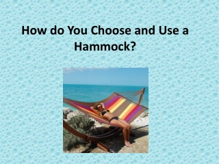 How do You Choose and Use a Hammock?