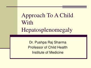 Approach To A Child  With Hepatosplenomegaly