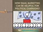 How Email Marketing Can Be Helpful For Political Campaigns?