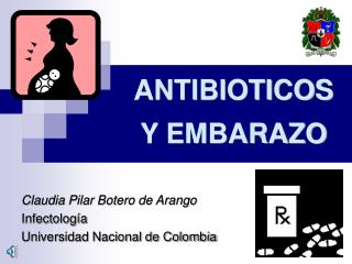 ANTIBIOTICOS Y EMBARAZO