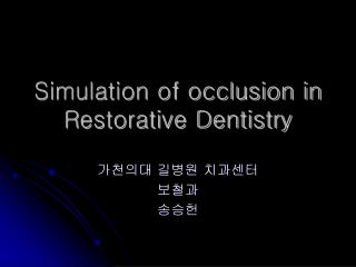 Simulation of occlusion in Restorative Dentistry