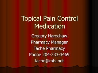 Topical Pain Control Medication