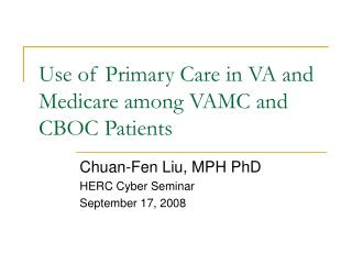 Use of Primary Care in VA and Medicare among VAMC and CBOC Patients