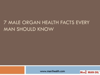 7 Male Organ Health Facts Every Man Should Know