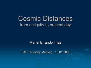 Cosmic Distances from antiquity to present day
