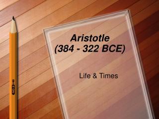 Aristotle 384 - 322 BCE