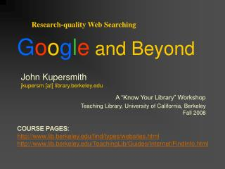 John Kupersmith jkupersm [at] library.berkeley  A  Know Your Library  Workshop Teaching Library, University of Californ