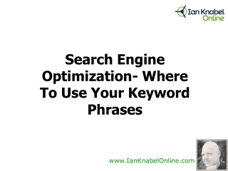 Search Engine Optimization- Where To Use Your Keyword Phrase