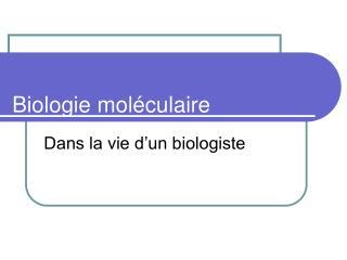 Biologie mol culaire