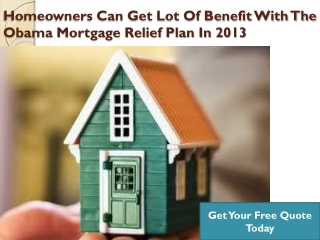 Benefit With The Obama Mortgage Relief Plan In 2013