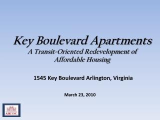 Key Boulevard Apartments A Transit-Oriented Redevelopment of Affordable Housing
