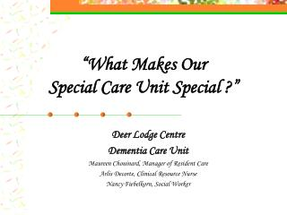 What Makes Our Special Care Unit Special