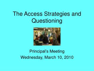 The Access Strategies and Questioning