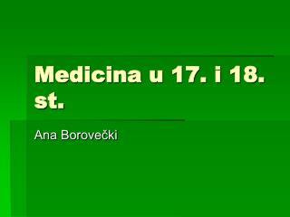 Medicina u 17. i 18. st.