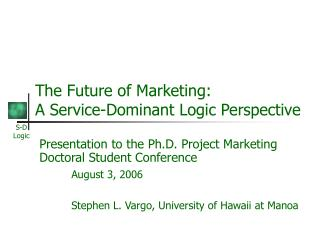 The Future of Marketing: A Service-Dominant Logic Perspective