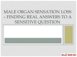 Male Organ Sensation Loss � Finding Real Answers to a Sensit