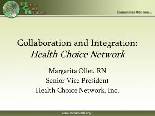 Collaboration and Integration: Health Choice Network