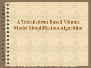 A Tetrahedron Based Volume Model Simplification Algorithm