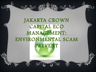 Jakarta Crown Capital Eco Management: Environmental Scam