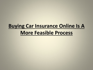 Buying Car Insurance Online Is A More Feasible Process