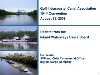 Gulf Intracoastal Canal Association 104 th Convention August 13 ...
