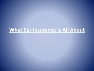 What Car Insurance Is All About