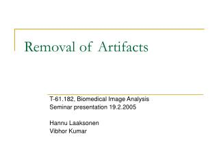 Removal of Artifacts