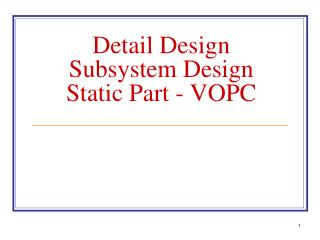 Detail Design Subsystem Design Static Part - VOPC