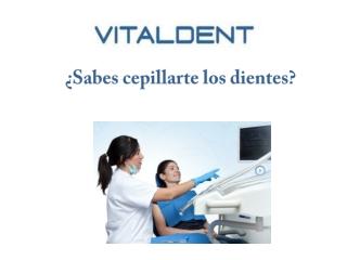 Clínicas Vitaldent Las Palmas: ¿sabes cepillarte los dientes