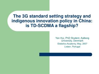 The 3G standard setting strategy and indigenous innovation policy ...