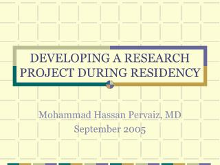 DEVELOPING A RESEARCH PROJECT DURING RESIDENCY