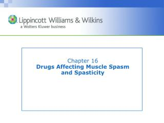 Chapter 16 Drugs Affecting Muscle Spasm and Spasticity