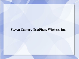 Steven Cantor,NextPhase Wireless, Inc.