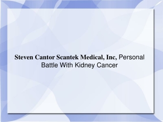 Steven Cantor Scantek Medical, Inc,