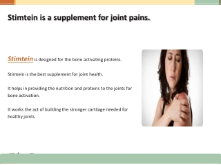 Stimtein is a supplement for joint pains.