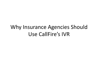 Why Insurance Agencies Should Use CallFire�s IVR