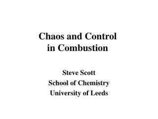 Chaos and Control in Combustion
