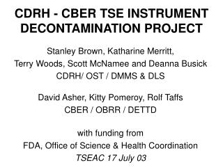 CDRH - CBER TSE INSTRUMENT DECONTAMINATION PROJECT