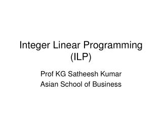 Integer Linear Programming ILP