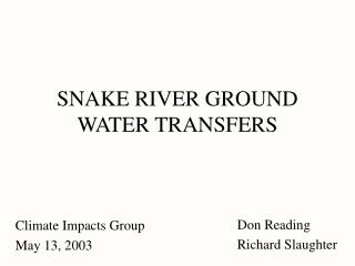 SNAKE RIVER GROUND WATER TRANSFERS