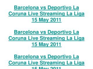 barcelona vs deportivo la coruna live streaming la liga 15 m
