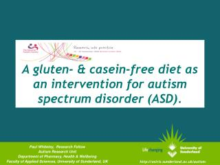 A gluten-  casein-free diet as an intervention for autism spectrum disorder ASD.