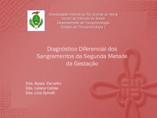 Diagnostico diferencial dos sangramentos