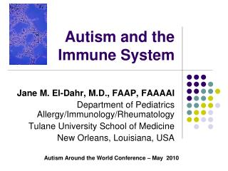 Autism and the  Immune System
