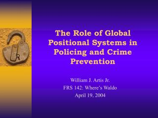 The Role of Global Positional Systems in Policing and Crime ...