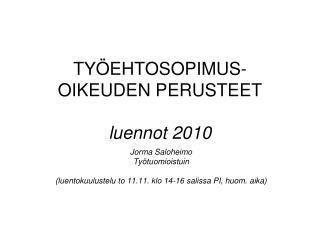 TY EHTOSOPIMUS-OIKEUDEN PERUSTEET  luennot 2010