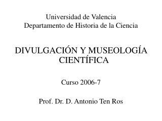 Universidad de Valencia Departamento de Historia de la Ciencia