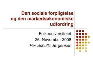 Den sociale forpligtelse  og den markeds konomiske udfordring